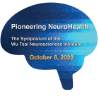 Pioneering NeuroHealth the Seventh Annual Symposium of the Wu Tsai Neurosciences Institute